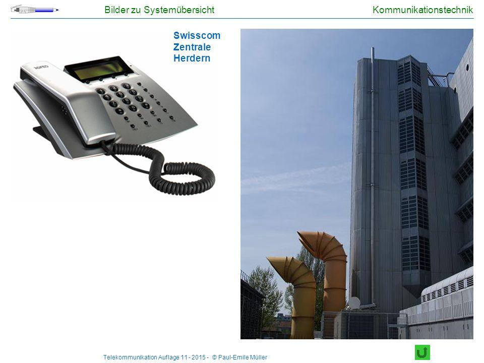 Telekommunikation Auflage 11 - 2015 - © Paul-Emile Müller Kommunikationstechnik Telefonapparat Swisscom Zentrale Herdern Bilder zu Systemübersicht