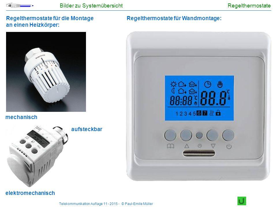Telekommunikation Auflage 11 - 2015 - © Paul-Emile Müller Regelthermostate Regelthermostate für die Montage an einen Heizkörper: Bilder zu Systemübers