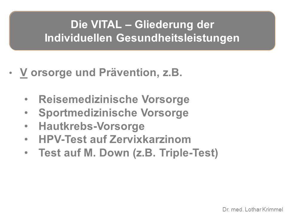 Dr. med. Lothar Krimmel V orsorge und Prävention, z.B. Reisemedizinische Vorsorge Sportmedizinische Vorsorge Hautkrebs-Vorsorge HPV-Test auf Zervixkar