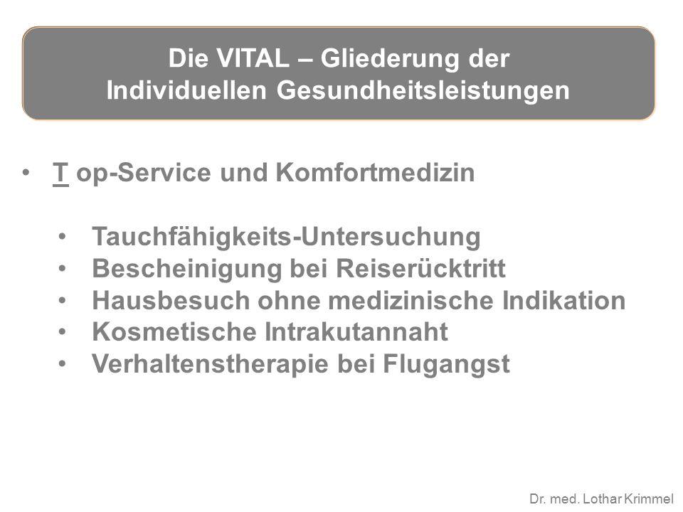 Dr. med. Lothar Krimmel T op-Service und Komfortmedizin Tauchfähigkeits-Untersuchung Bescheinigung bei Reiserücktritt Hausbesuch ohne medizinische Ind