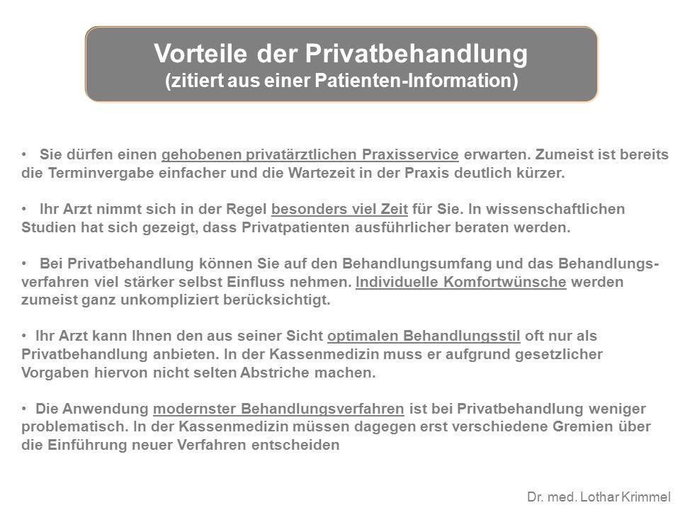 Dr. med. Lothar Krimmel Sie dürfen einen gehobenen privatärztlichen Praxisservice erwarten. Zumeist ist bereits die Terminvergabe einfacher und die Wa