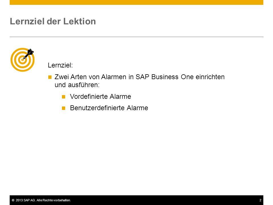 ©2013 SAP AG. Alle Rechte vorbehalten.13 Demo: Vordefinierte Alarme