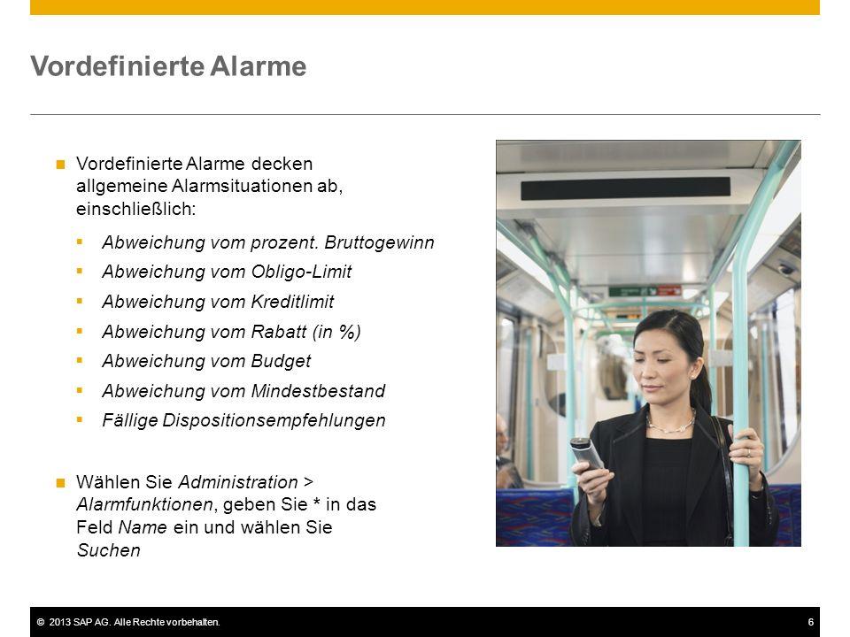 ©2013 SAP AG.Alle Rechte vorbehalten.7 Vordefinierte Alarme  Abweichung vom prozent.