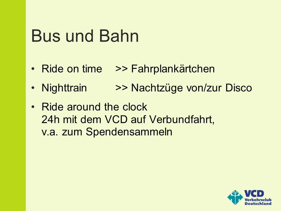 Bus und Bahn Ride on time>> Fahrplankärtchen Nighttrain>> Nachtzüge von/zur Disco Ride around the clock 24h mit dem VCD auf Verbundfahrt, v.a.