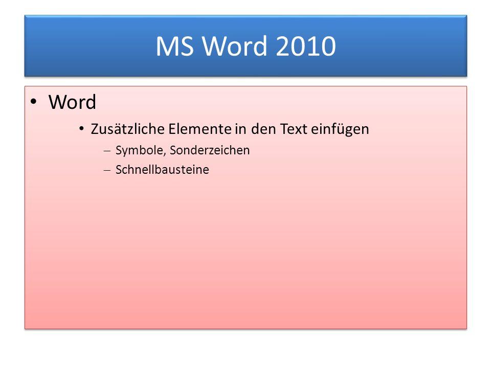 MS Word 2010 Word Zusätzliche Elemente in den Text einfügen  Symbole, Sonderzeichen  Schnellbausteine Word Zusätzliche Elemente in den Text einfügen  Symbole, Sonderzeichen  Schnellbausteine