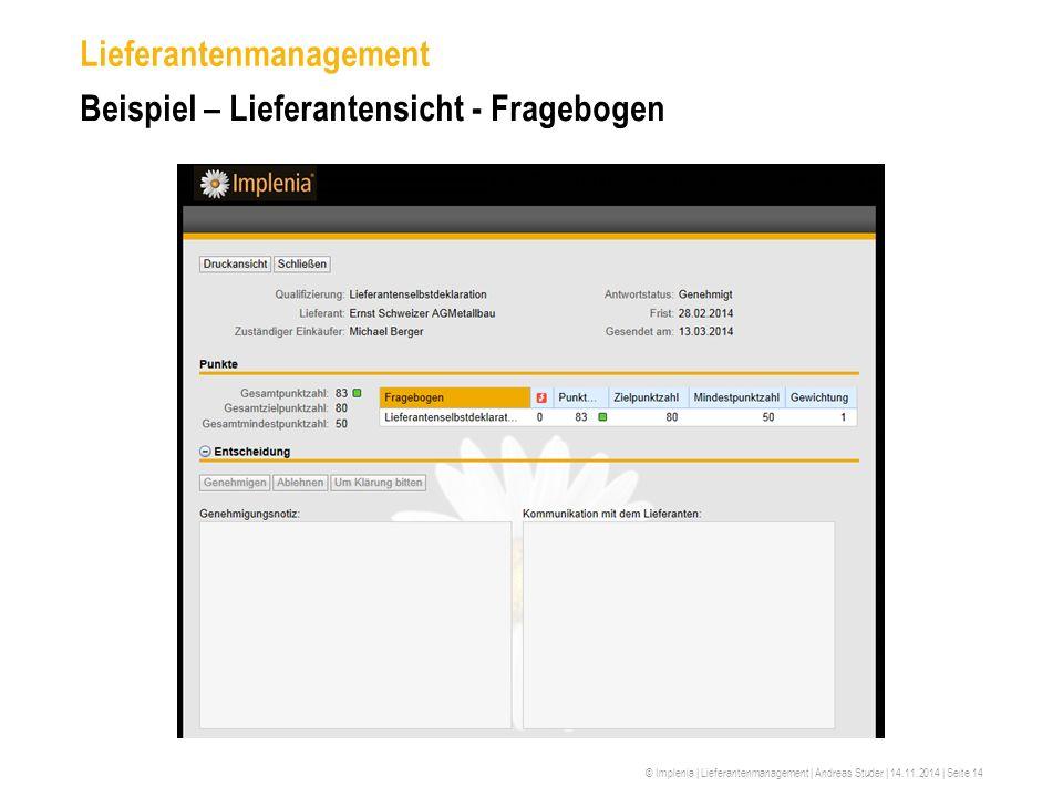 © Implenia | Lieferantenmanagement | Andreas Studer | 14.11.2014 | Seite 14 Lieferantenmanagement Beispiel – Lieferantensicht - Fragebogen