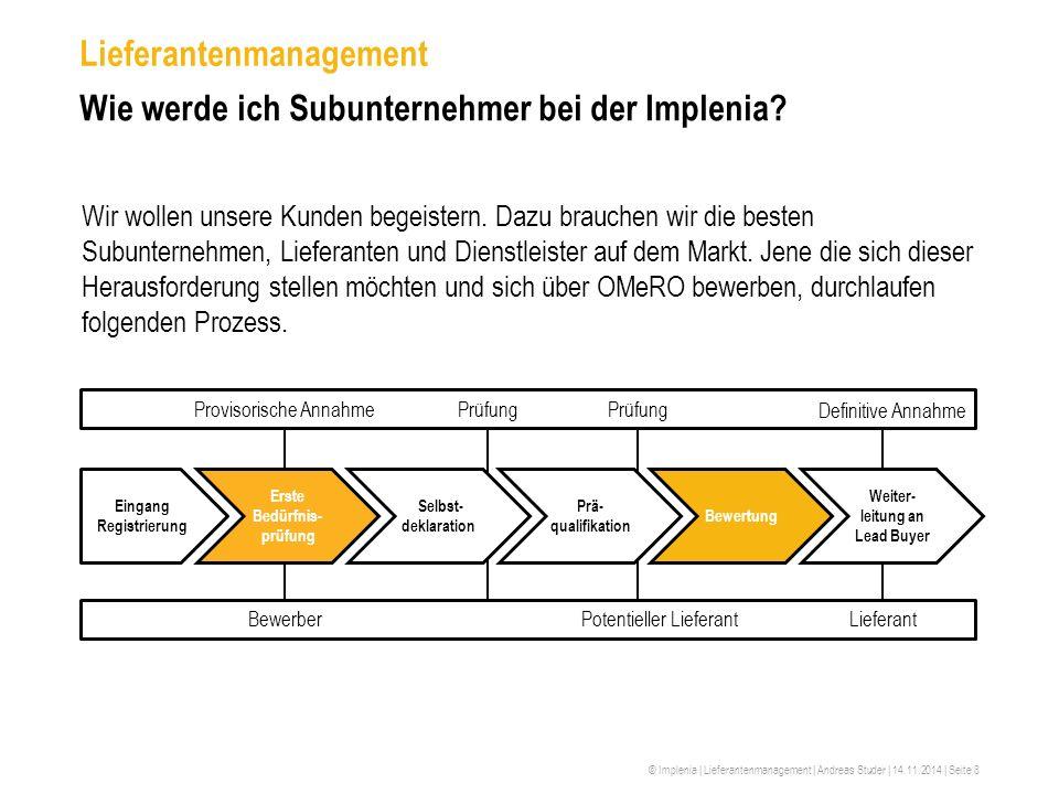 © Implenia | Lieferantenmanagement | Andreas Studer | 14.11.2014 | Seite 8 Lieferantenmanagement Wie werde ich Subunternehmer bei der Implenia? Wir wo