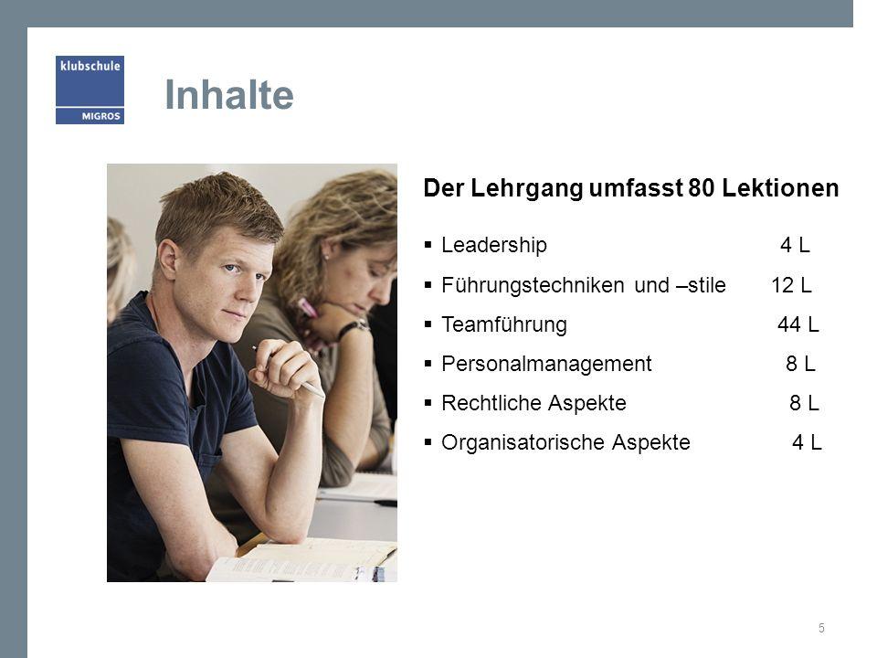 Inhalte Der Lehrgang umfasst 80 Lektionen  Leadership 4 L  Führungstechniken und –stile 12 L  Teamführung 44 L  Personalmanagement 8 L  Rechtlich