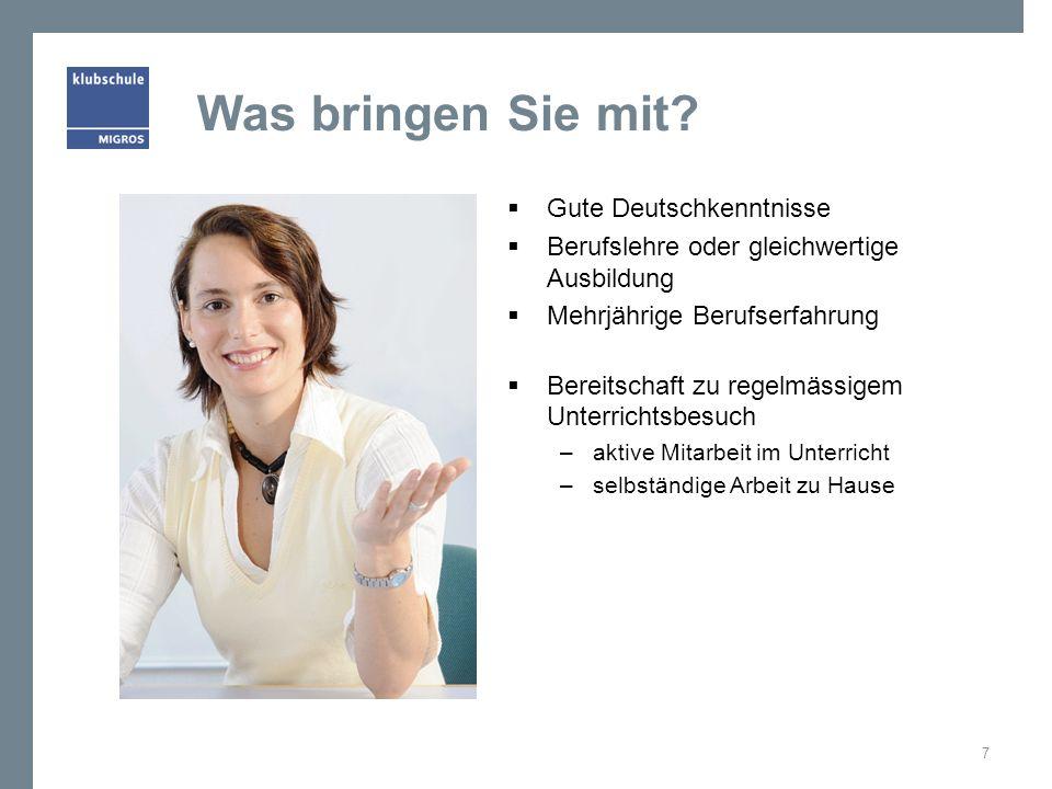 Was bringen Sie mit?  Gute Deutschkenntnisse  Berufslehre oder gleichwertige Ausbildung  Mehrjährige Berufserfahrung  Bereitschaft zu regelmässige