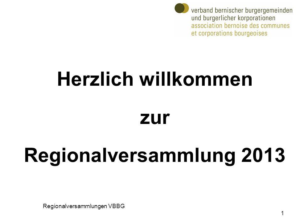Herzlich willkommen zur Regionalversammlung 2013 1 Regionalversammlungen VBBG