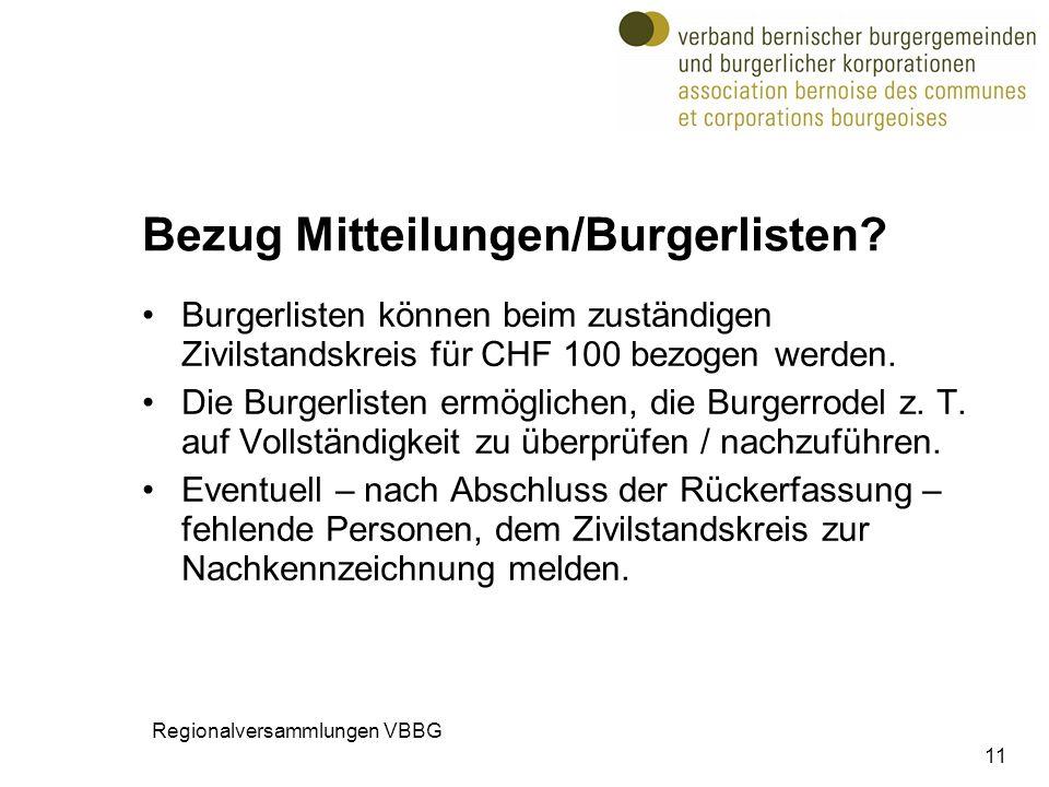 11 Bezug Mitteilungen/Burgerlisten? Burgerlisten können beim zuständigen Zivilstandskreis für CHF 100 bezogen werden. Die Burgerlisten ermöglichen, di
