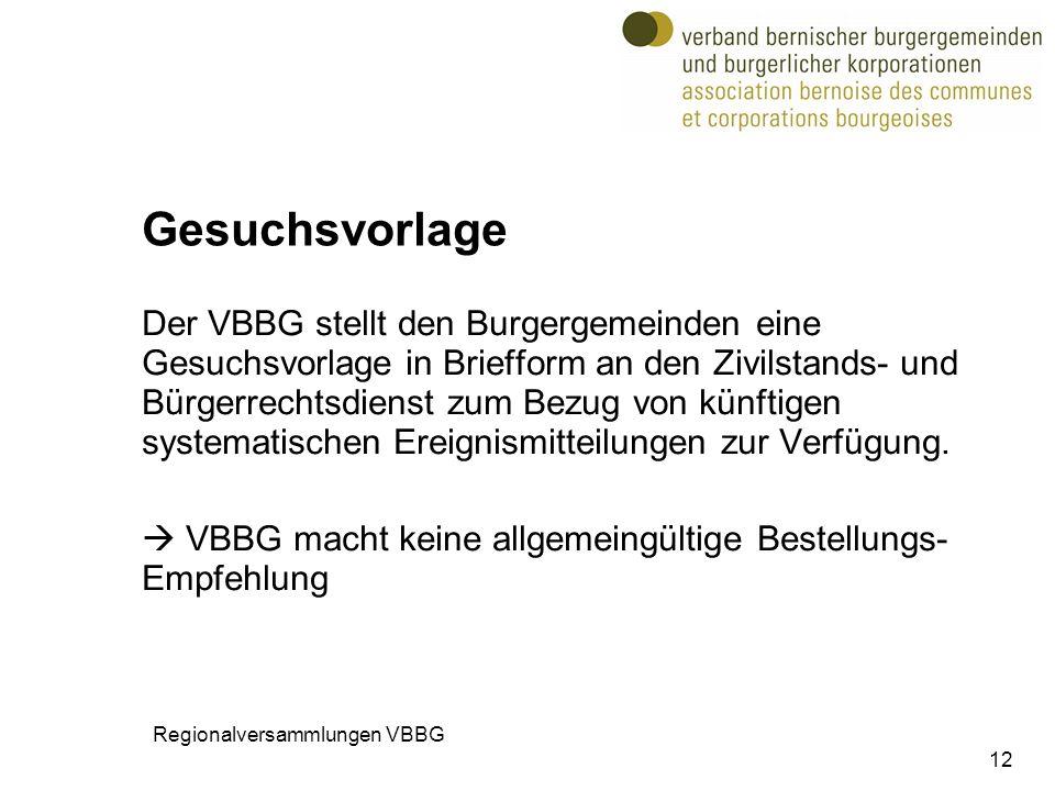 Gesuchsvorlage Der VBBG stellt den Burgergemeinden eine Gesuchsvorlage in Briefform an den Zivilstands- und Bürgerrechtsdienst zum Bezug von künftigen systematischen Ereignismitteilungen zur Verfügung.