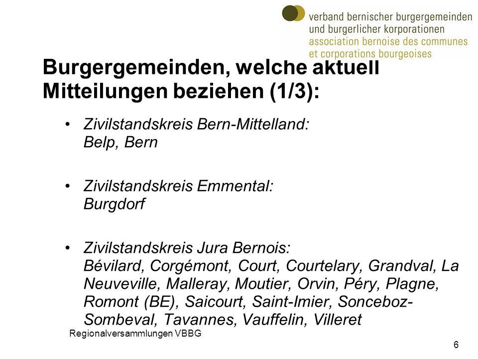 Burgergemeinden, welche aktuell Mitteilungen beziehen (1/3): Zivilstandskreis Bern-Mittelland: Belp, Bern Zivilstandskreis Emmental: Burgdorf Zivilsta