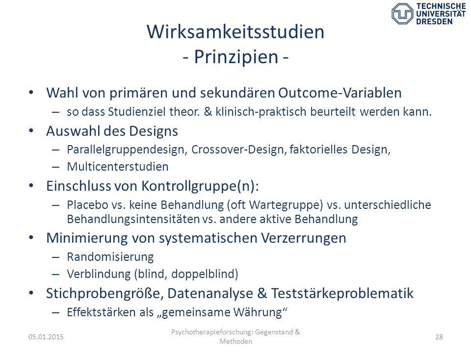 Wirksamkeitsstudien - Prinzipien - Wahl von primären und sekundären Outcome-Variablen – so dass Studienziel theor. & klinisch-praktisch beurteilt werd