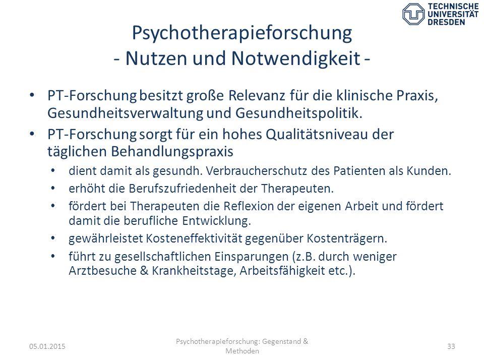 Psychotherapieforschung - Nutzen und Notwendigkeit - PT-Forschung besitzt große Relevanz für die klinische Praxis, Gesundheitsverwaltung und Gesundhei