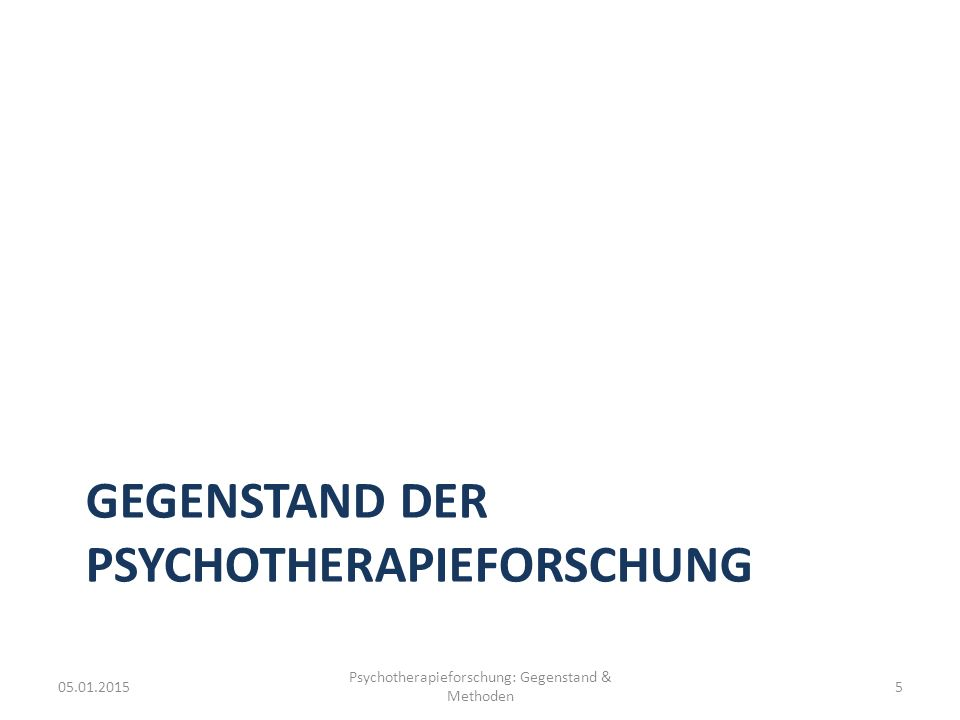 Vokabeln zu Wirksamkeit Efficacy: Wirksamkeit von Therapieverfahren unter optimalen Bedingungen (kontrollierte Studie) Effectiveness: Wirksamkeit von Therapie unter Versorgungsbedingungen (z.B.: ohne Selektion von Patienten) Efficiency: Grad an Wirksamkeit in Relation zum Aufwand des Verfahrens 05.01.2015 Psychotherapieforschung: Gegenstand & Methoden 26 Quelle: Reinecker (2005)