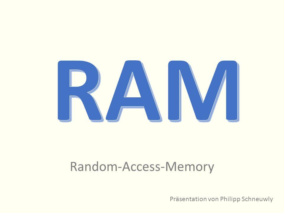 Random-Access-Memory Präsentation von Philipp Schneuwly