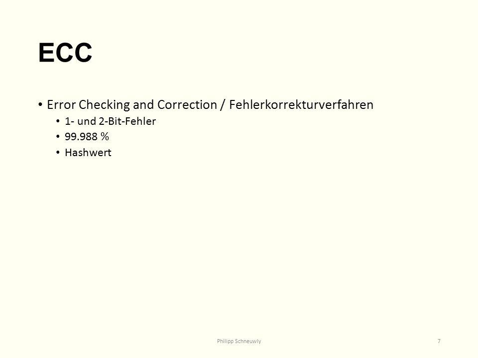 ECC Error Checking and Correction / Fehlerkorrekturverfahren 1- und 2-Bit-Fehler 99.988 % Hashwert Philipp Schneuwly7