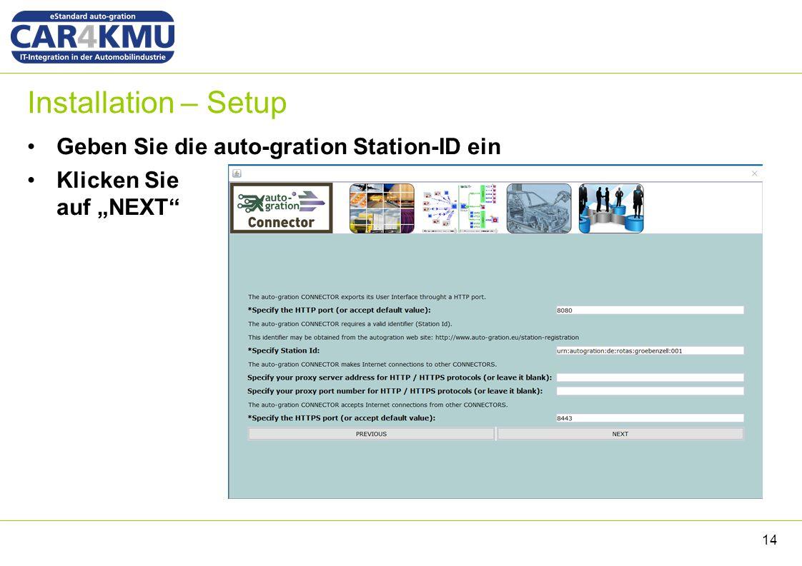 """Installation – Setup Geben Sie die auto-gration Station-ID ein Klicken Sie auf """"NEXT 14"""