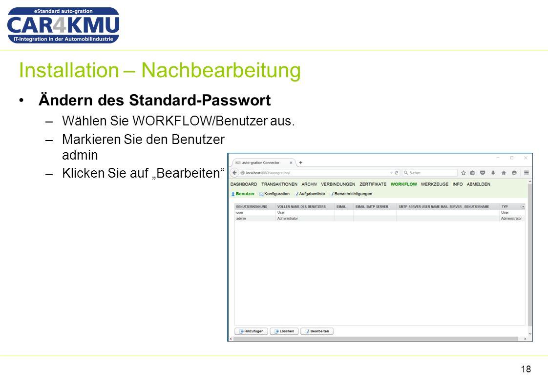Installation – Nachbearbeitung Ändern des Standard-Passwort –Wählen Sie WORKFLOW/Benutzer aus.