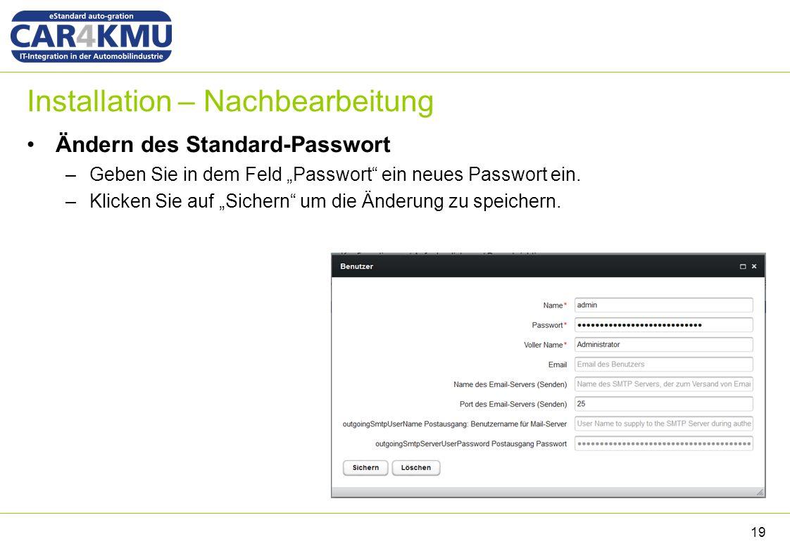 """Installation – Nachbearbeitung Ändern des Standard-Passwort –Geben Sie in dem Feld """"Passwort ein neues Passwort ein."""