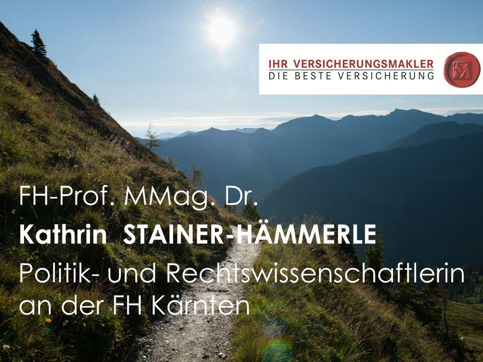 FH-Prof. MMag. Dr. Kathrin STAINER-HÄMMERLE Politik- und Rechtswissenschaftlerin an der FH Kärnten