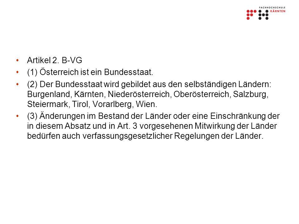 Artikel 2.B-VG (1) Österreich ist ein Bundesstaat.