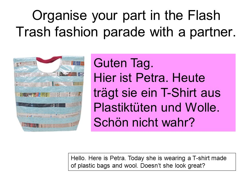 Organise your part in the Flash Trash fashion parade with a partner.