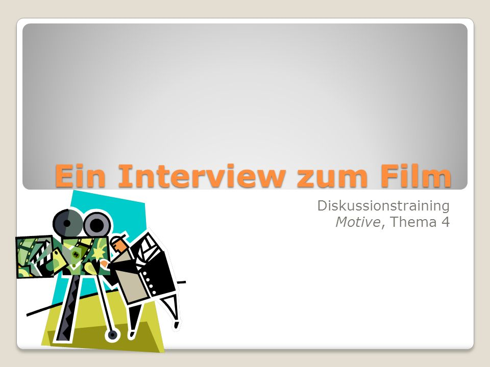 Ein Interview zum Film Diskussionstraining Motive, Thema 4