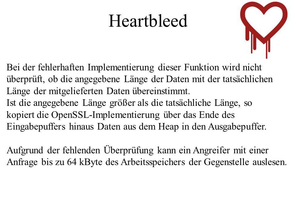 Heartbleed Der Fehler befindet sich in der OpenSSL-Implementierung der Heartbeat-Erweiterung für die Verschlüsselungsprotokolle TLS und DTLS. Die Hear