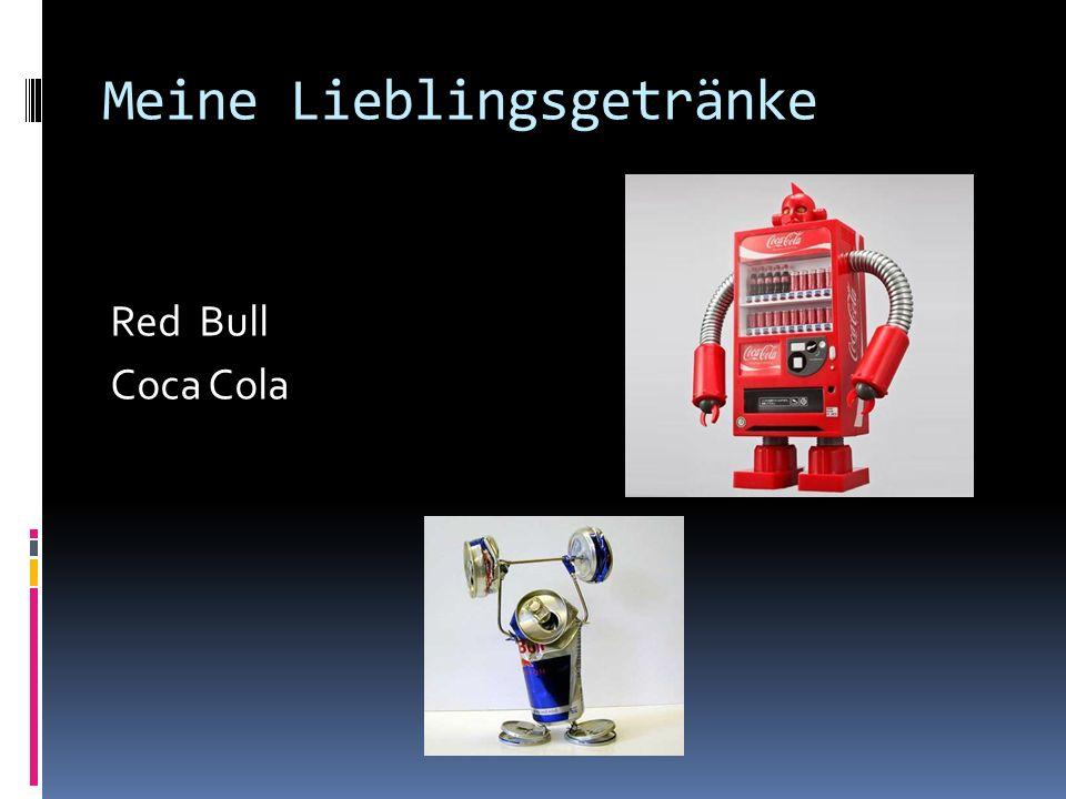 Meine Lieblingsgetränke Red Bull Coca Cola