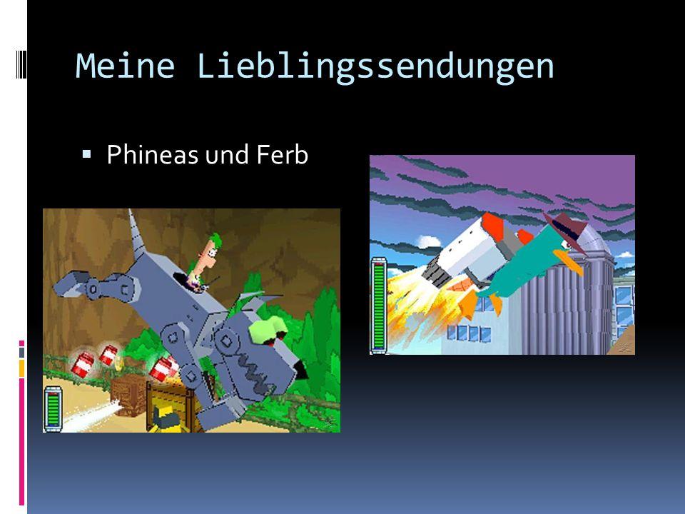 Meine Lieblingssendungen  Phineas und Ferb
