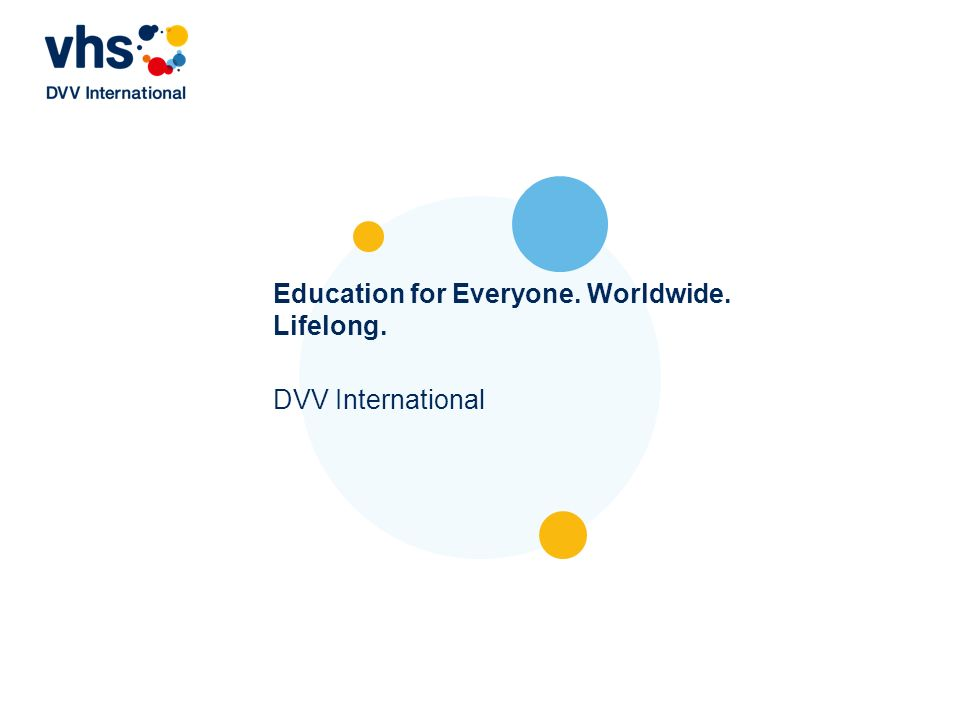 Education for Everyone. Worldwide. Lifelong. DVV International