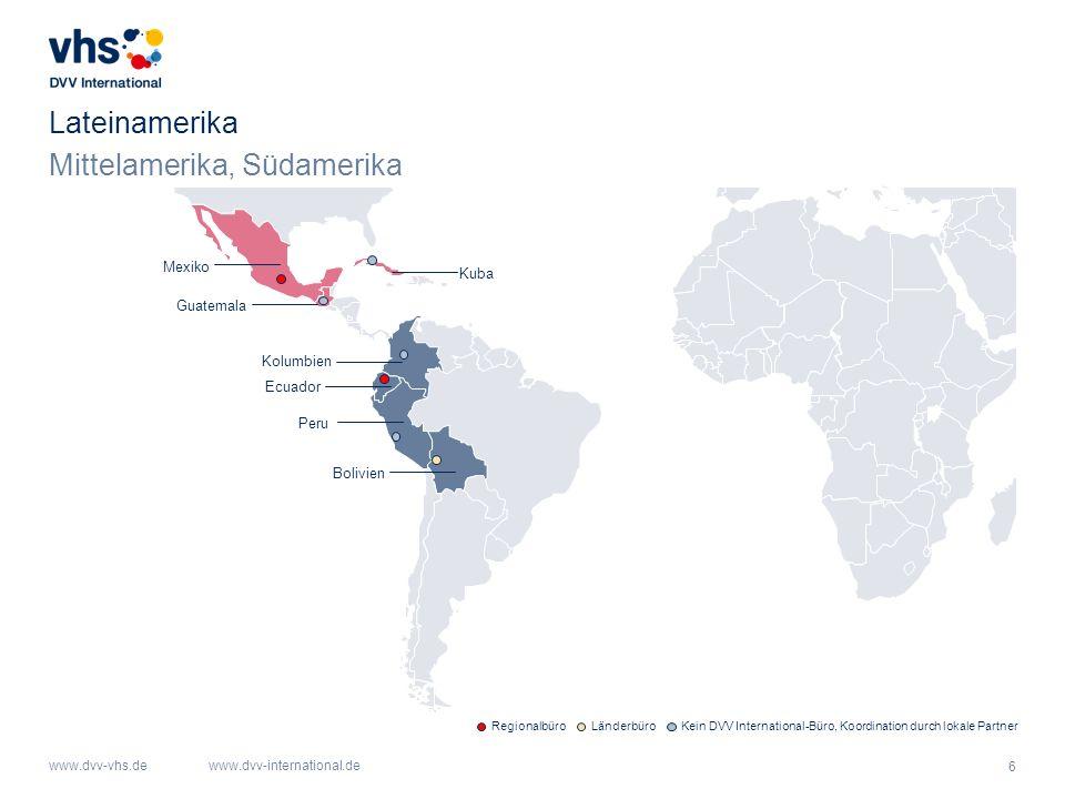 6 www.dvv-vhs.dewww.dvv-international.de Mittelamerika, Südamerika Lateinamerika Mexiko Guatemala Kuba Kolumbien Ecuador Peru Bolivien RegionalbüroLänderbüroKein DVV International-Büro, Koordination durch lokale Partner