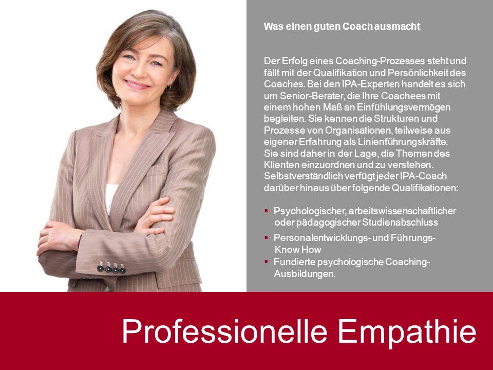 Professionelle Empathie Was einen guten Coach ausmacht Der Erfolg eines Coaching-Prozesses steht und fällt mit der Qualifikation und Persönlichkeit de