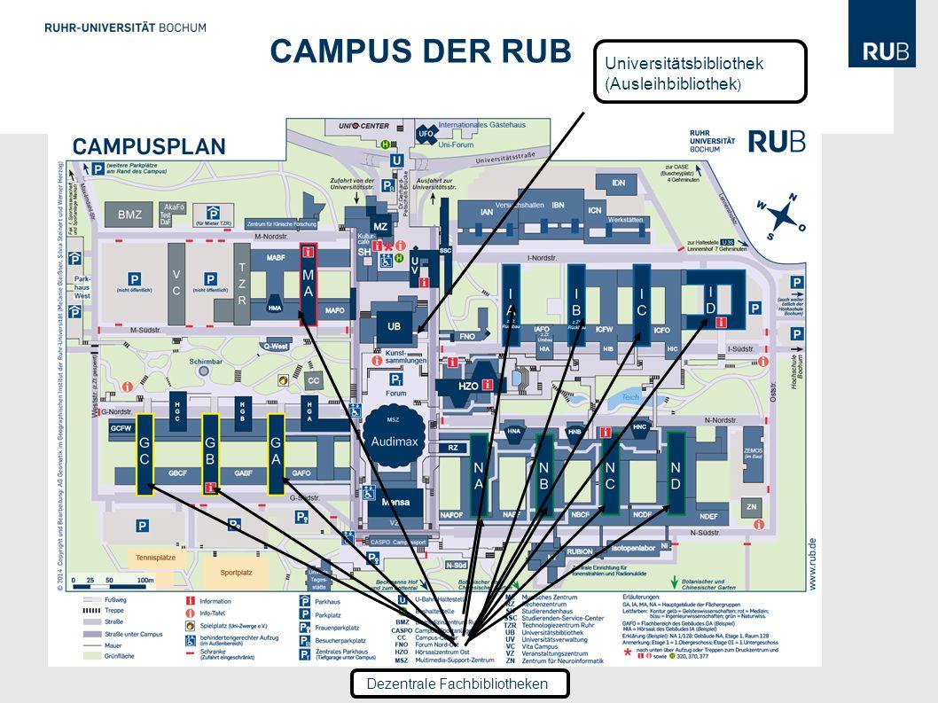 Universitätsbibliothek (Ausleihbibliothek ) CAMPUS DER RUB Dezentrale Fachbibliotheken