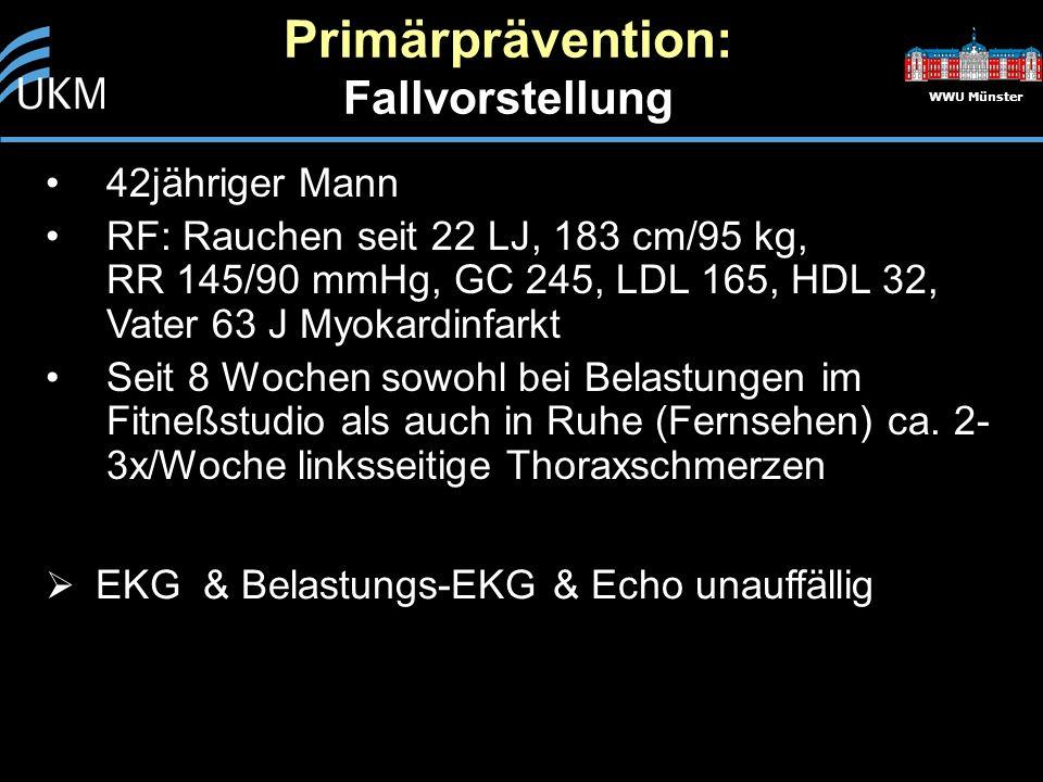 WWU Münster 42jähriger Mann RF: Rauchen seit 22 LJ, 183 cm/95 kg, RR 145/90 mmHg, GC 245, LDL 165, HDL 32, Vater 63 J Myokardinfarkt Seit 8 Wochen sowohl bei Belastungen im Fitneßstudio als auch in Ruhe (Fernsehen) ca.