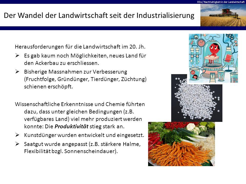 02a / Nachhaltigkeit in der Landwirtschaft Der Wandel der Landwirtschaft seit der Industrialisierung Herausforderungen für die Landwirtschaft im 20. J