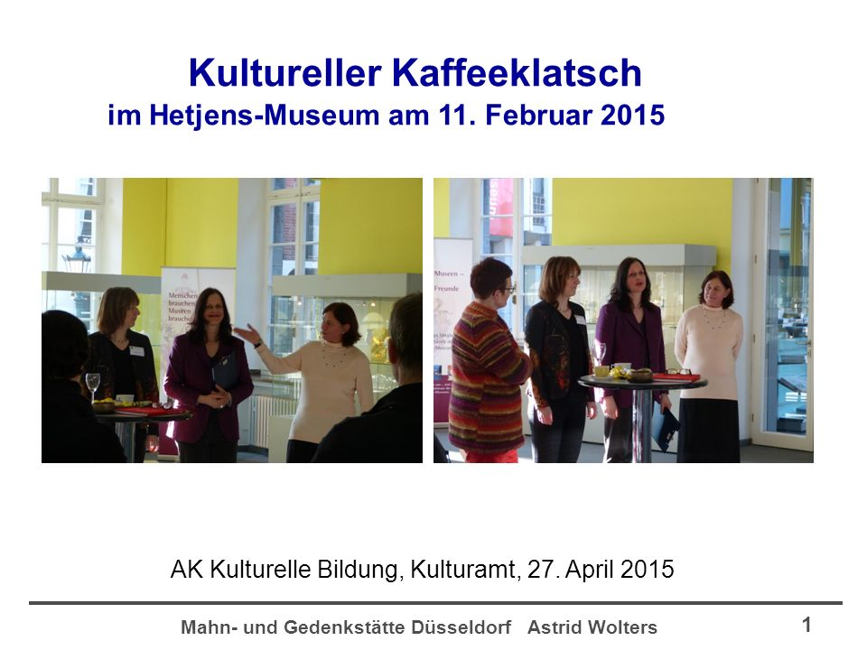 Mahn- und Gedenkstätte Düsseldorf Astrid Wolters 1 Kultureller Kaffeeklatsch im Hetjens-Museum am 11.