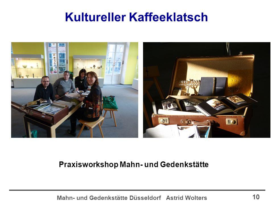 Mahn- und Gedenkstätte Düsseldorf Astrid Wolters 10 Kultureller Kaffeeklatsch Praxisworkshop Mahn- und Gedenkstätte