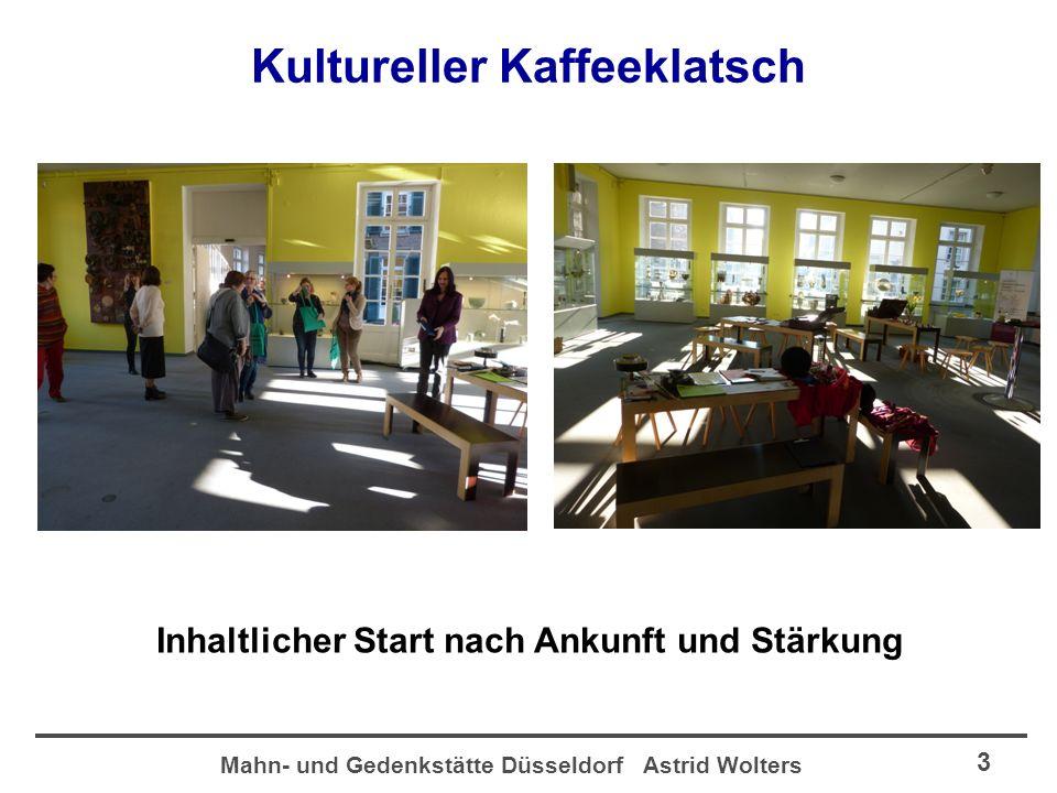 Mahn- und Gedenkstätte Düsseldorf Astrid Wolters 3 Kultureller Kaffeeklatsch Inhaltlicher Start nach Ankunft und Stärkung