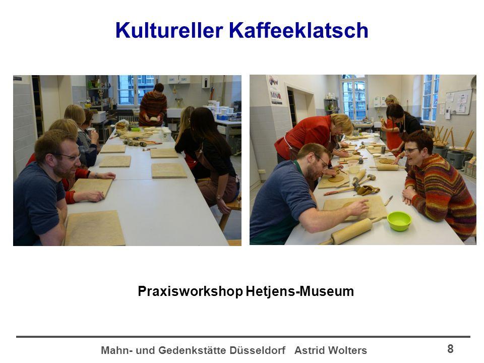 Mahn- und Gedenkstätte Düsseldorf Astrid Wolters 8 Kultureller Kaffeeklatsch Praxisworkshop Hetjens-Museum
