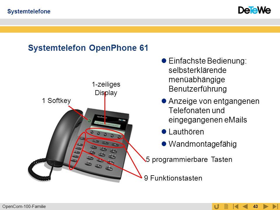 OpenCom-100-Familie42 Systemtelefon OpenPhone 52 ISDN-Telefon mit UPN- Systemschnittstelle Lauthören und Freisprechen Als BeeTel 52i auch mit ISDN- Schnittstelle verfügbar Systemtelefone