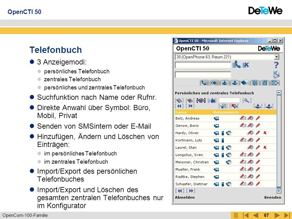 OpenCom-100-Familie66 Nachrichtenausgang Anzeige aller gesendeten SMSintern (max.10) Anzeige mit Datum/Uhrzeit Einträge einzeln löschbar oder alle löschbar OpenCTI 50