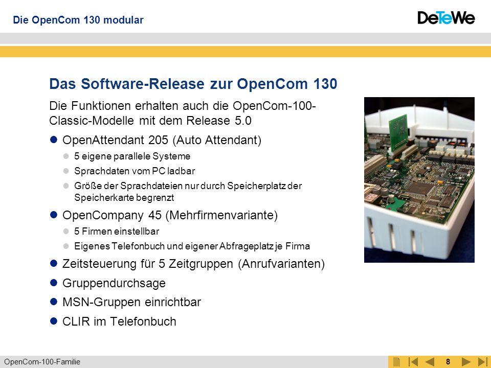 OpenCom-100-Familie7 OpenCom 130 modular Vollwertiges Mitglied der OpenCom-100- Familie Basissystem ist die kleine TK-Anlage mit Systemtelefonen Ideal für anspruchsvolle Privathaushalte oder für das professionelle Büro Durch modularen Aufbau ist das System offen für zukünftig Technologien Individueller Ausbau Ausbaubar von 14 bis 84 Ports Die OpenCom 130 modular