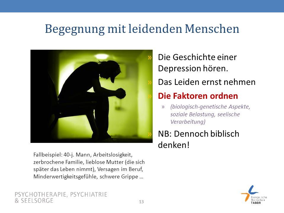 13 Begegnung mit leidenden Menschen »Die Geschichte einer Depression hören.