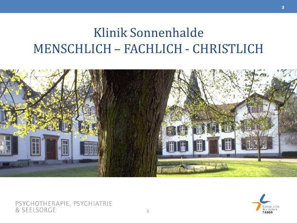 3 Klinik Sonnenhalde MENSCHLICH – FACHLICH - CHRISTLICH 3