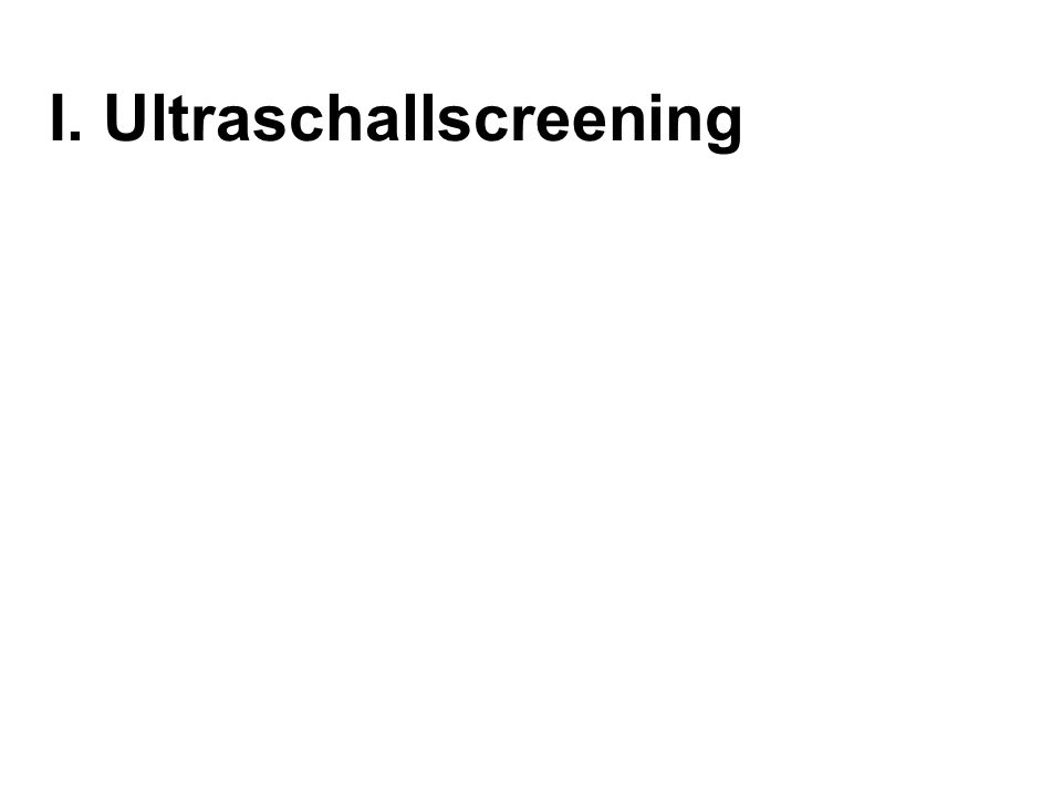 I. Ultraschallscreening