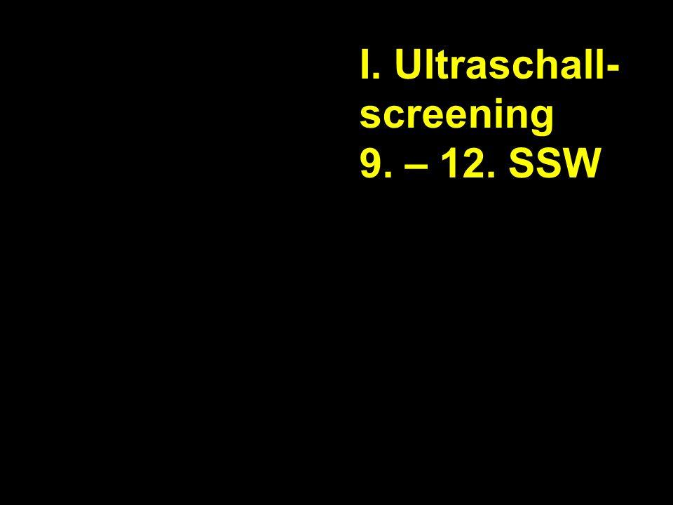 Im dritten Screening können nur die frühen Wachstumsretardierungen erfaßt werden.