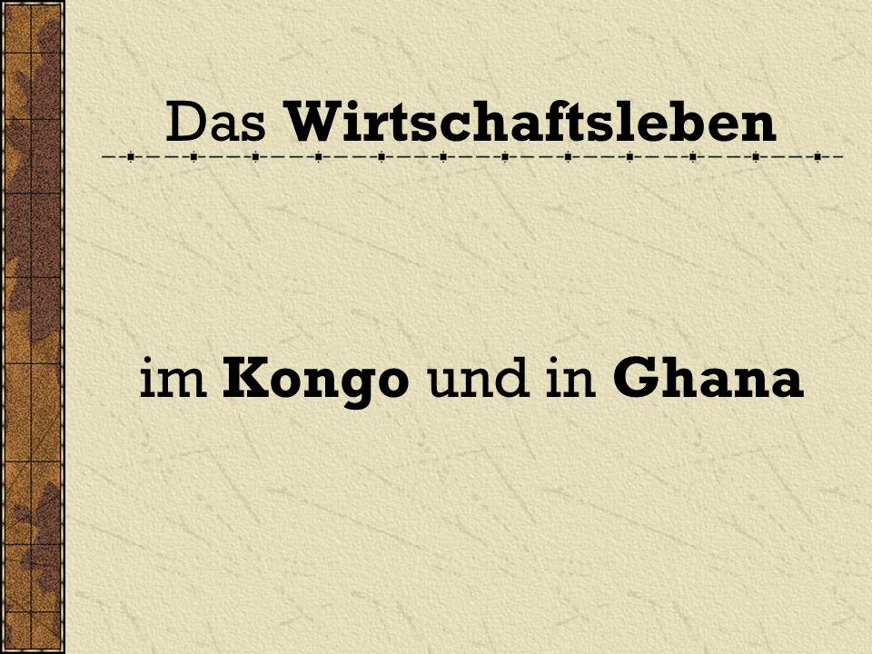 Das Wirtschaftsleben im Kongo und in Ghana